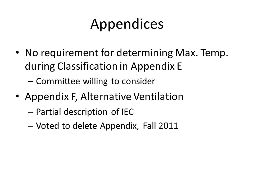 Appendices No requirement for determining Max. Temp. during Classification in Appendix E. Committee willing to consider.