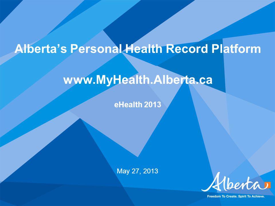 Alberta's Personal Health Record Platform www. MyHealth. Alberta