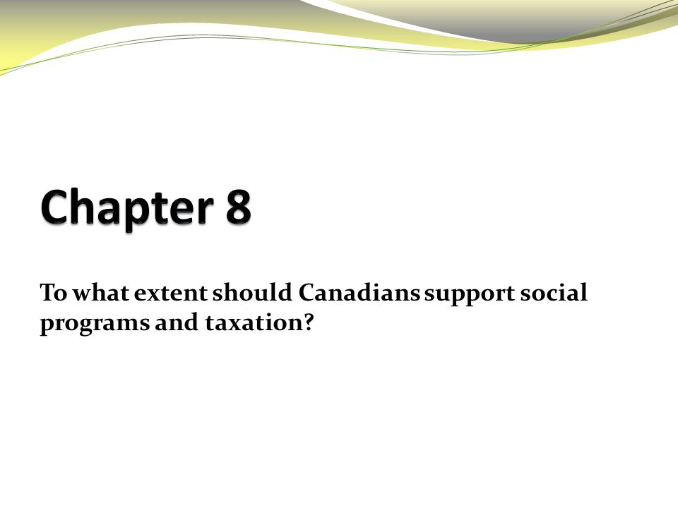 To what extent should Canadians support social programs and taxation