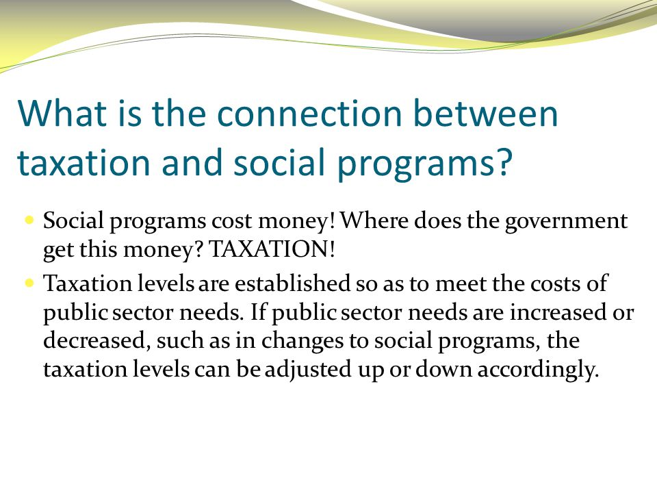 What is the connection between taxation and social programs