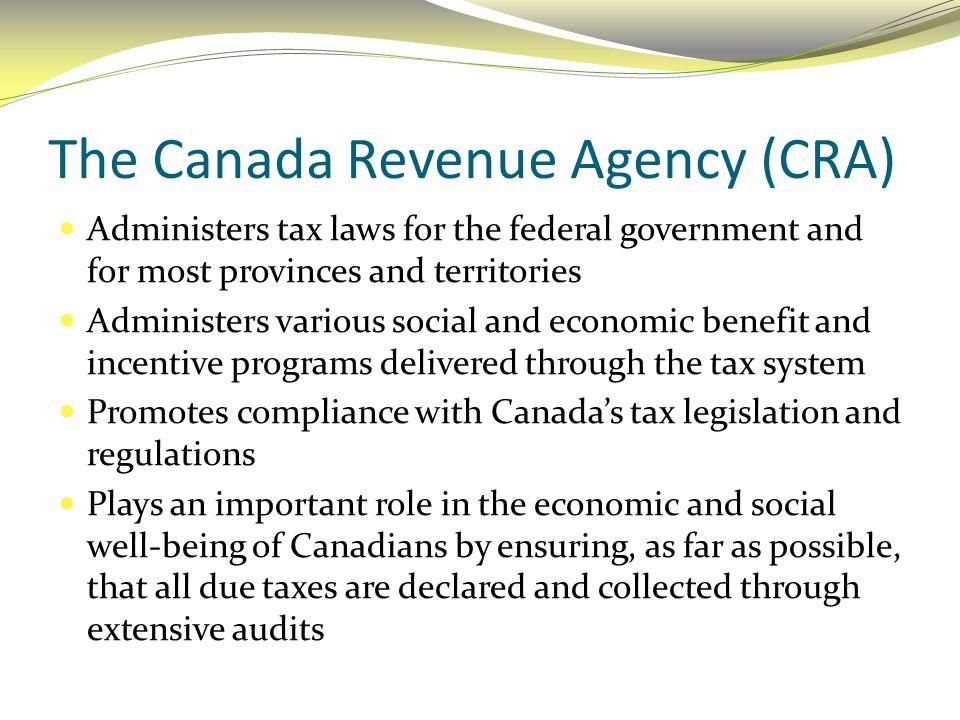The Canada Revenue Agency (CRA)