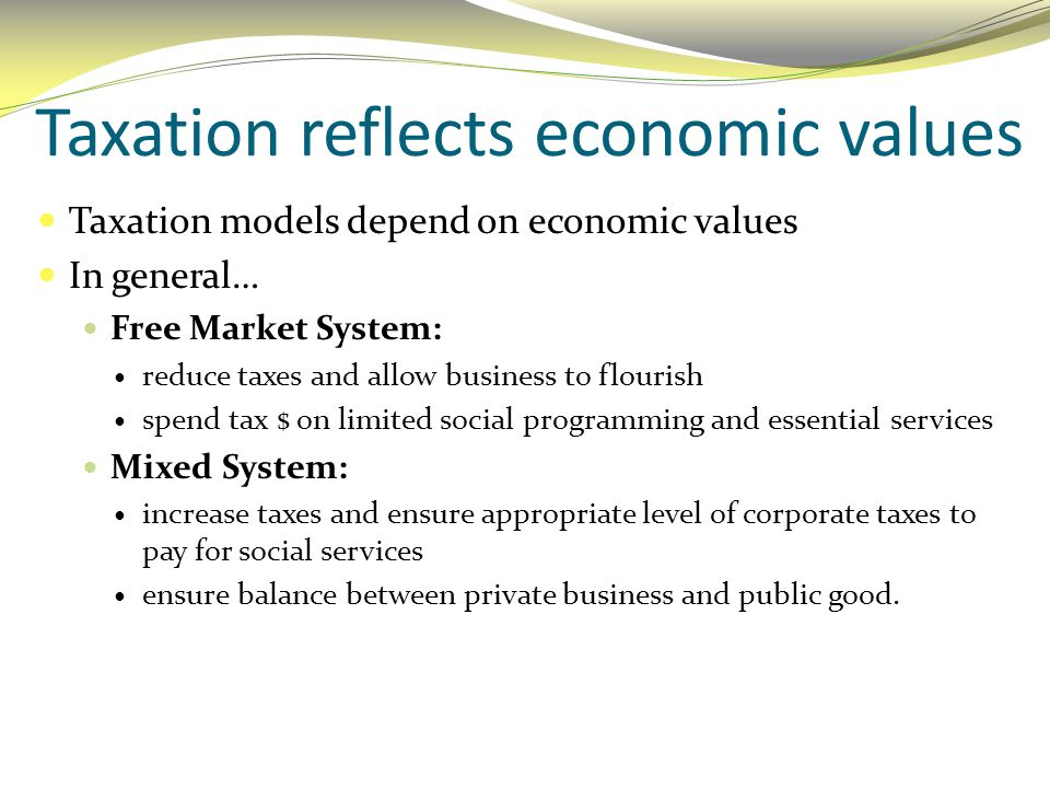 Taxation reflects economic values