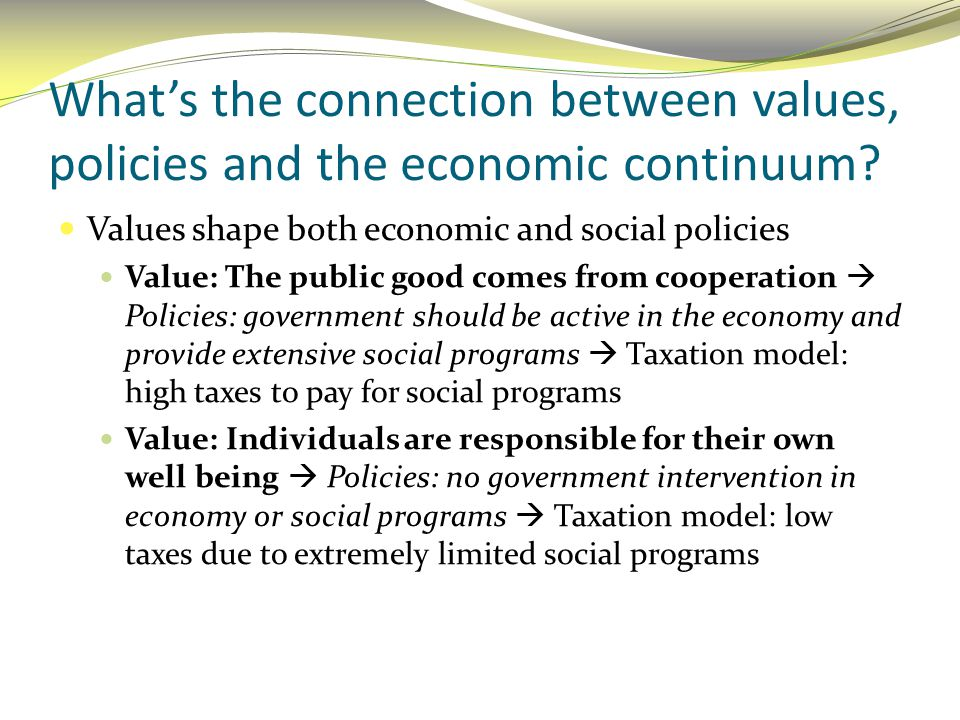What's the connection between values, policies and the economic continuum