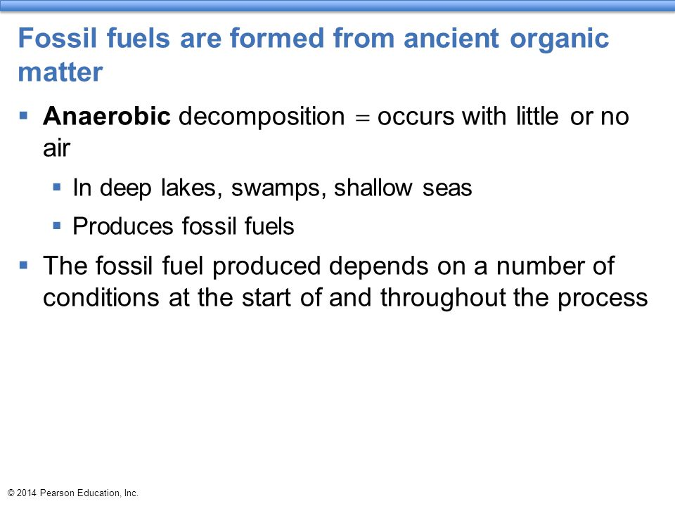 Fossil fuels are formed from ancient organic matter