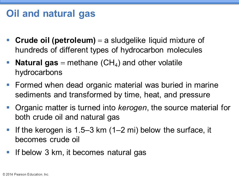 Oil and natural gas Crude oil (petroleum) = a sludgelike liquid mixture of hundreds of different types of hydrocarbon molecules.