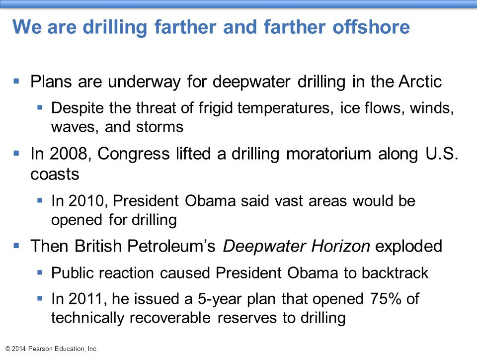 We are drilling farther and farther offshore