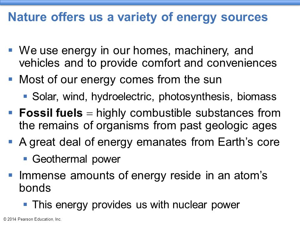 Nature offers us a variety of energy sources