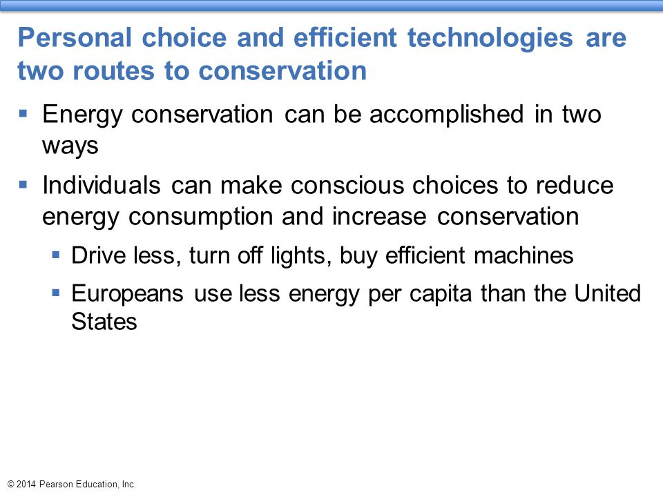 Personal choice and efficient technologies are two routes to conservation