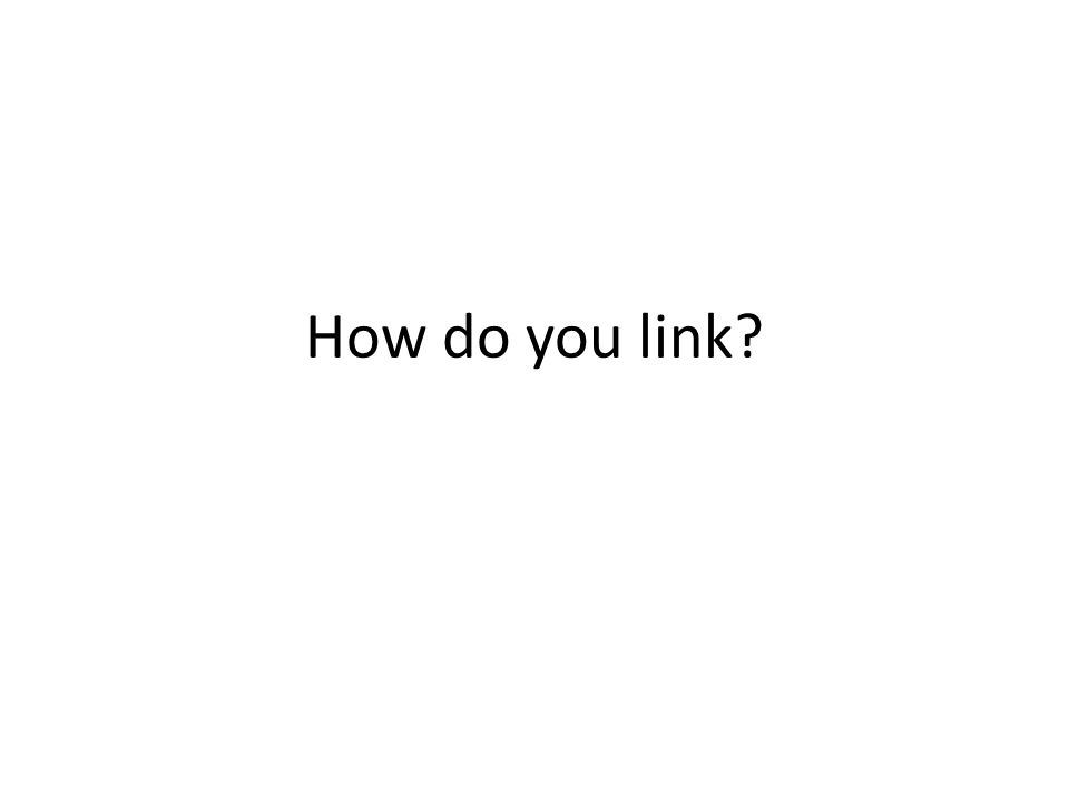 How do you link