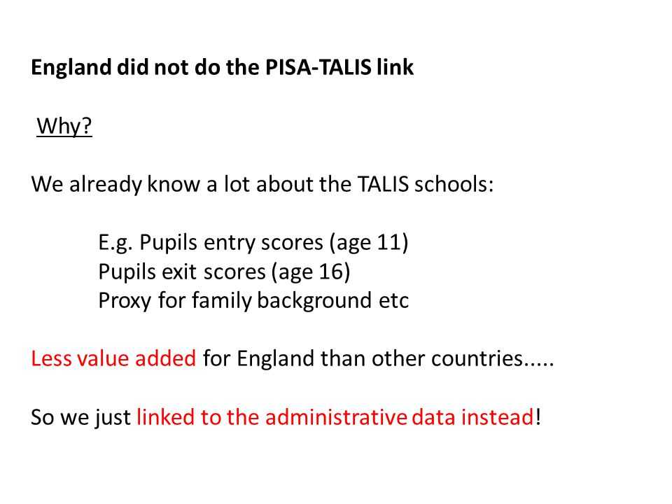 England did not do the PISA-TALIS link Why