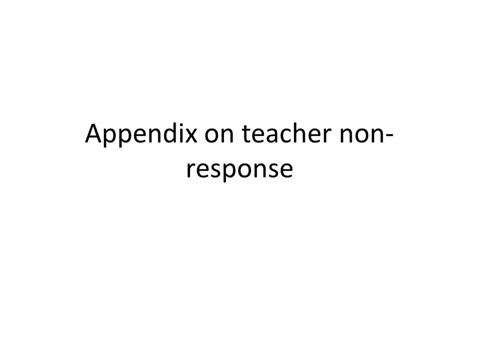 Appendix on teacher non-response
