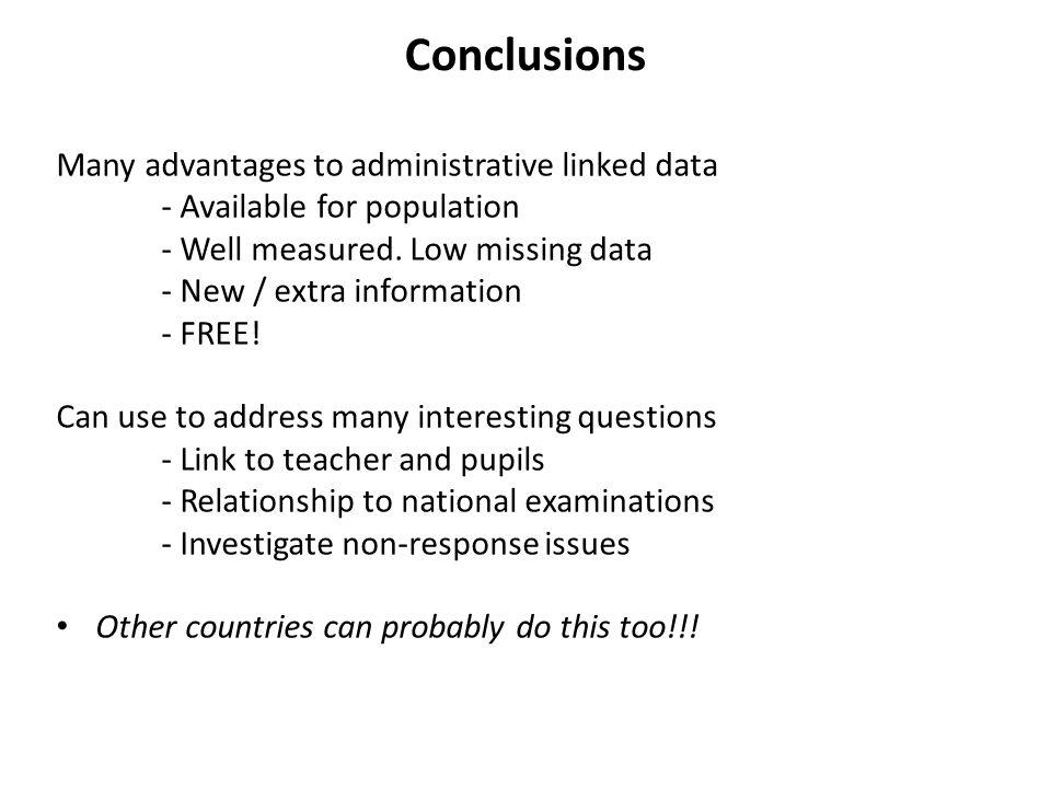 Conclusions Many advantages to administrative linked data