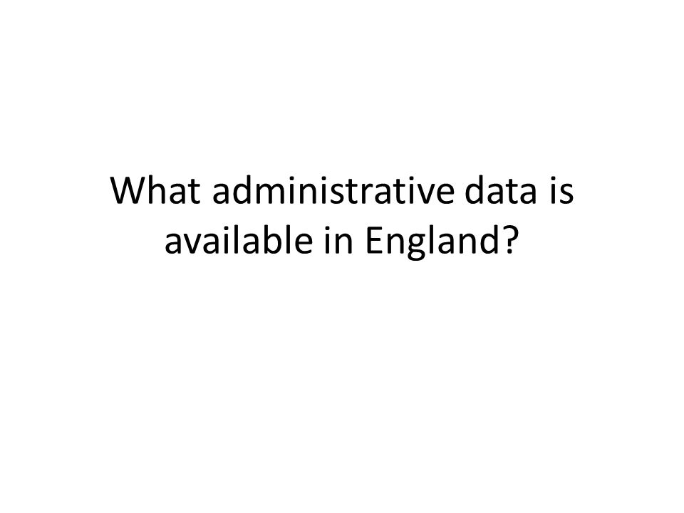 What administrative data is available in England