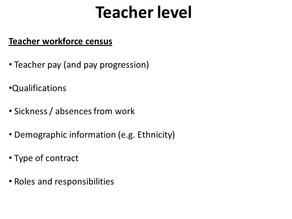 Teacher level Teacher workforce census