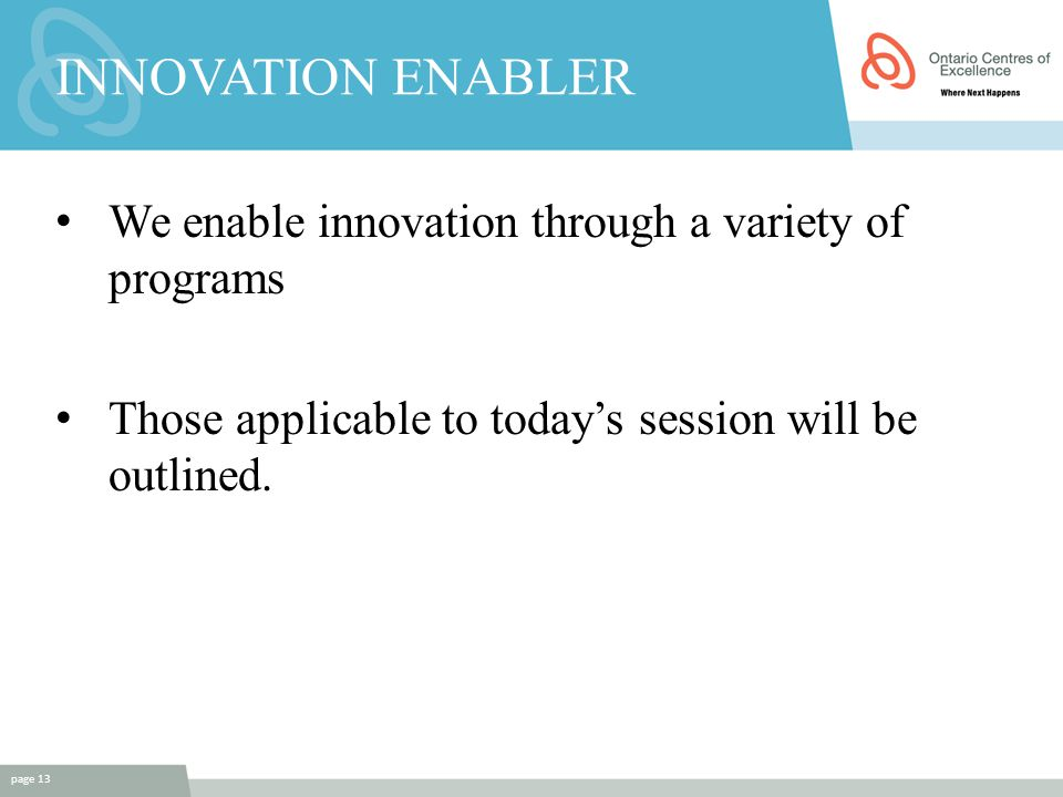 INNOVATION ENABLER We enable innovation through a variety of programs