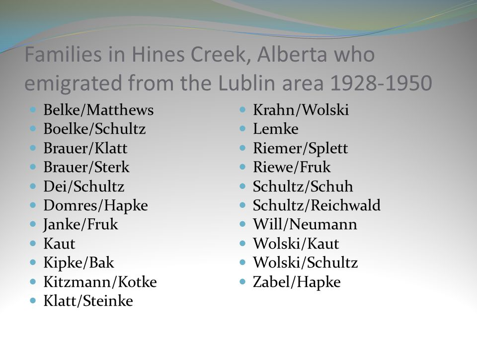 Families in Hines Creek, Alberta who emigrated from the Lublin area 1928-1950