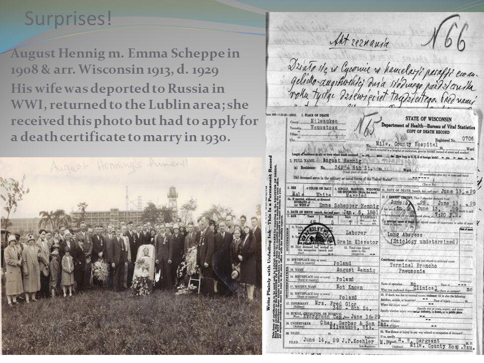 Surprises! August Hennig m. Emma Scheppe in 1908 & arr. Wisconsin 1913, d. 1929.