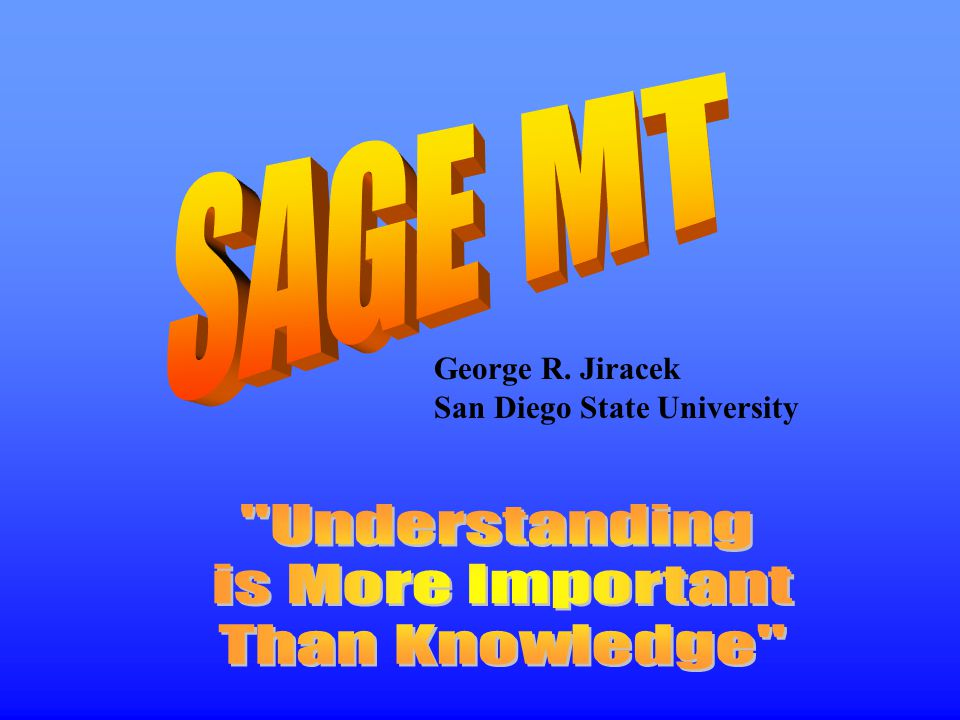 SAGE MT Understanding is More Important Than Knowledge