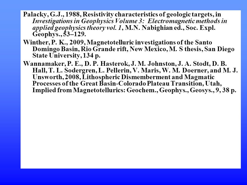Palacky, G.J., 1988, Resistivity characteristics of geologic targets, in Investigations in Geophysics Volume 3: Electromagnetic methods in applied geophysics theory vol.
