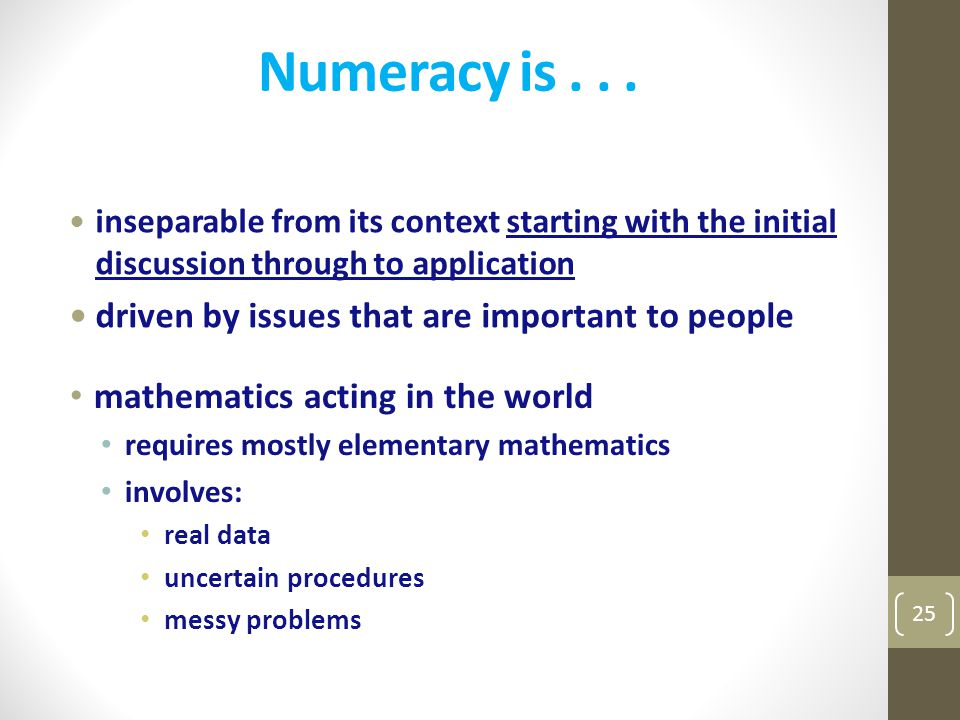 Numeracy is . . . driven by issues that are important to people