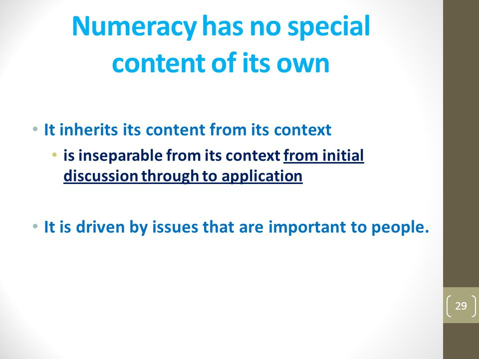 Numeracy has no special content of its own