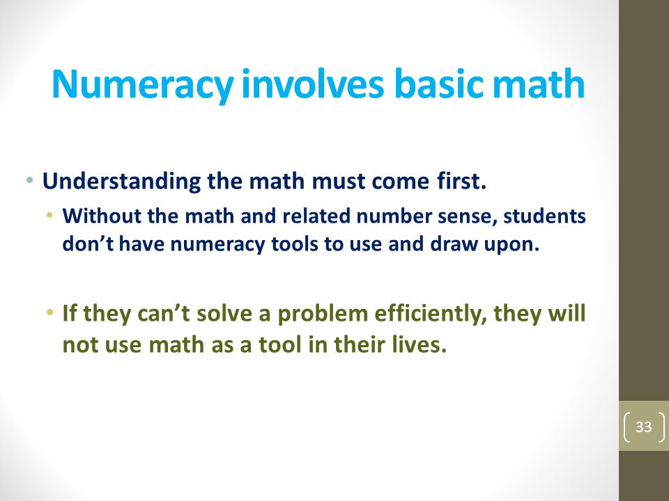 Numeracy involves basic math