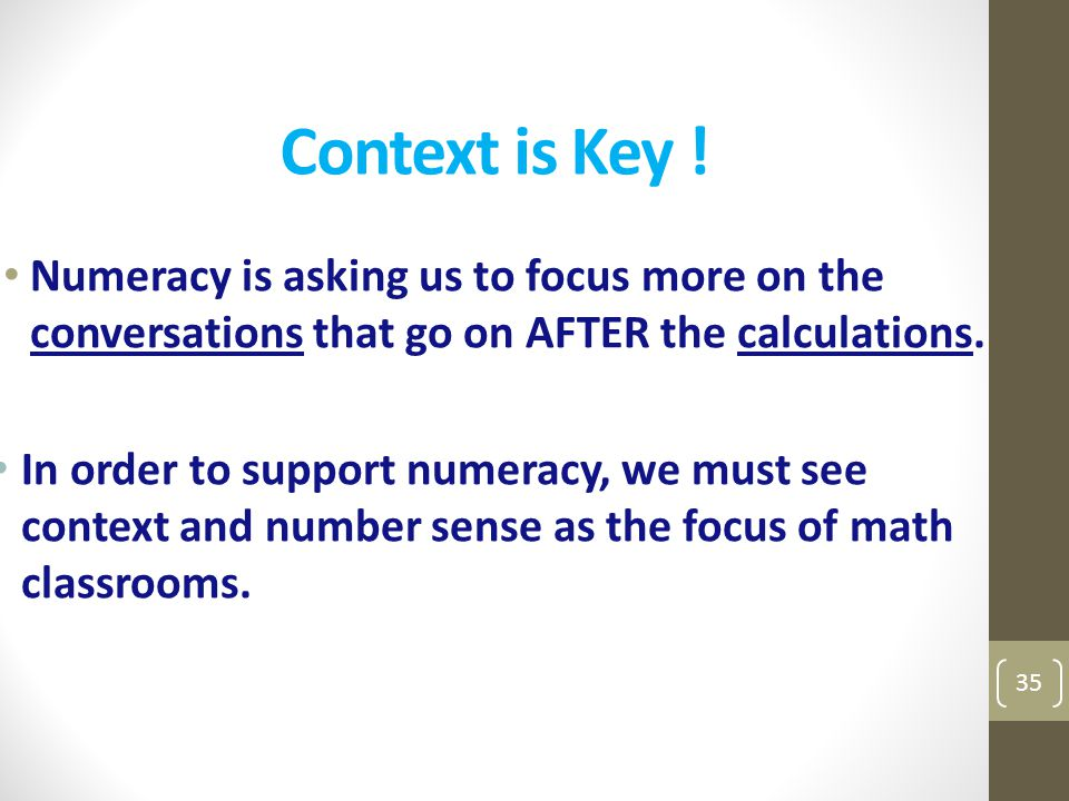 Context is Key ! Numeracy is asking us to focus more on the conversations that go on AFTER the calculations.