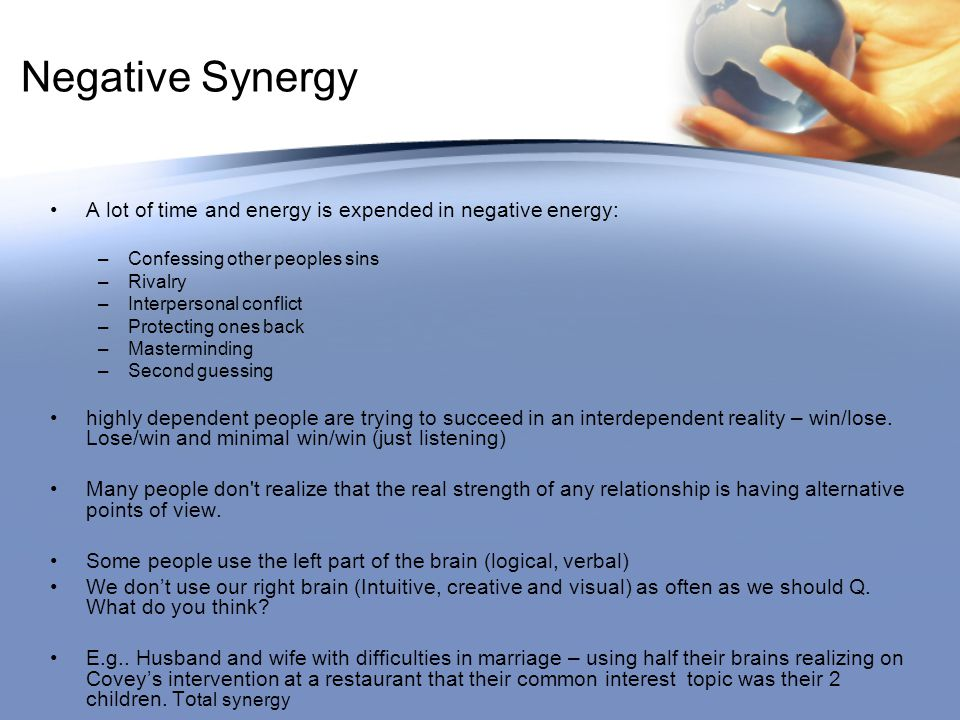 Negative Synergy A lot of time and energy is expended in negative energy: Confessing other peoples sins.