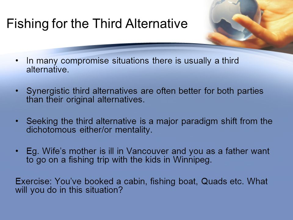 Fishing for the Third Alternative