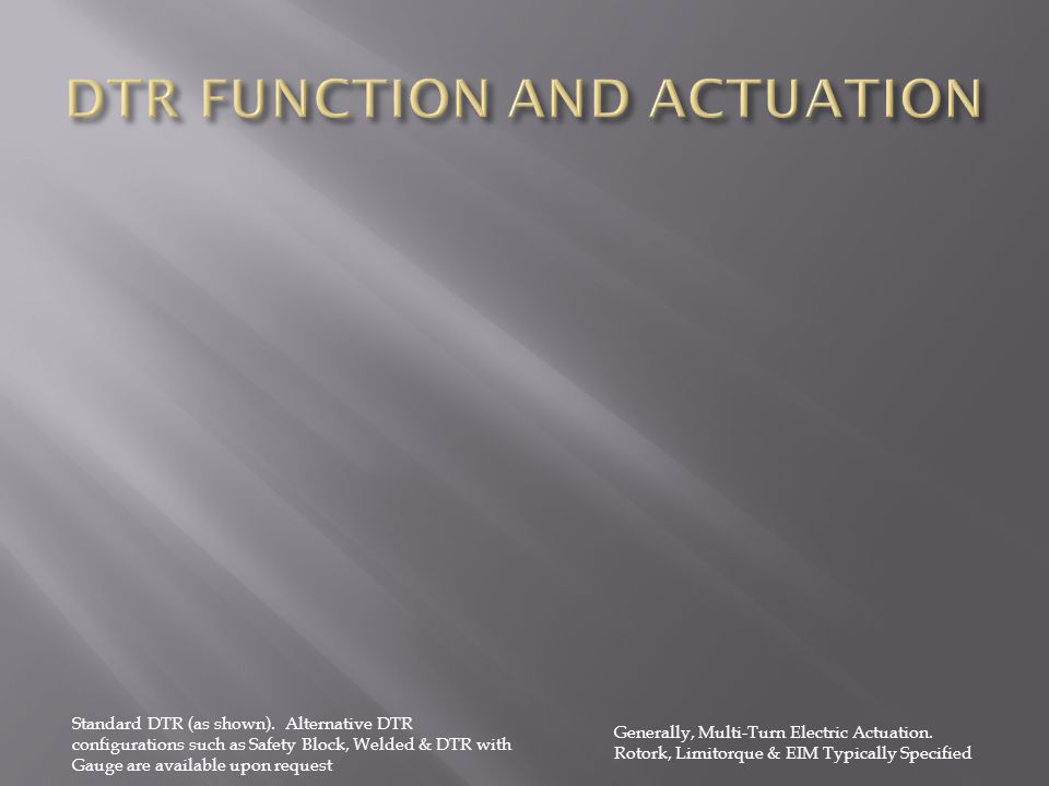 DTR FUNCTION AND ACTUATION