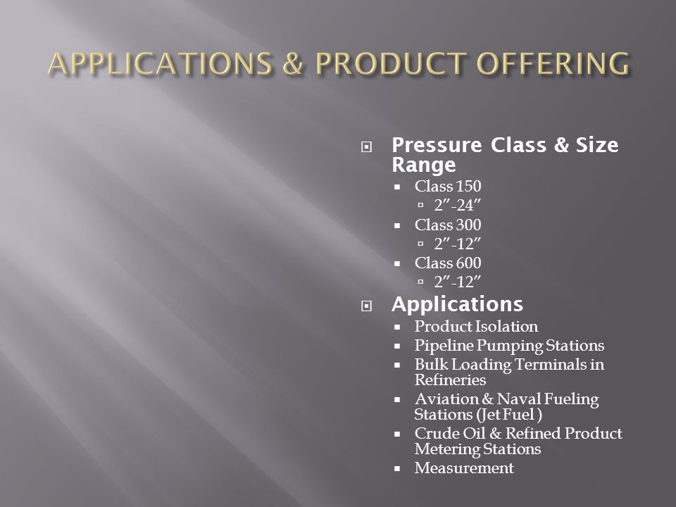 APPLICATIONS & PRODUCT OFFERING