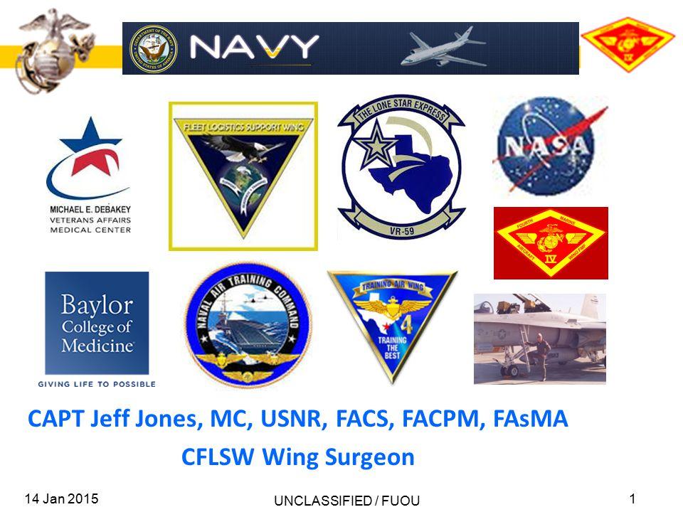 CAPT Jeff Jones, MC, USNR, FACS, FACPM, FAsMA CFLSW Wing Surgeon