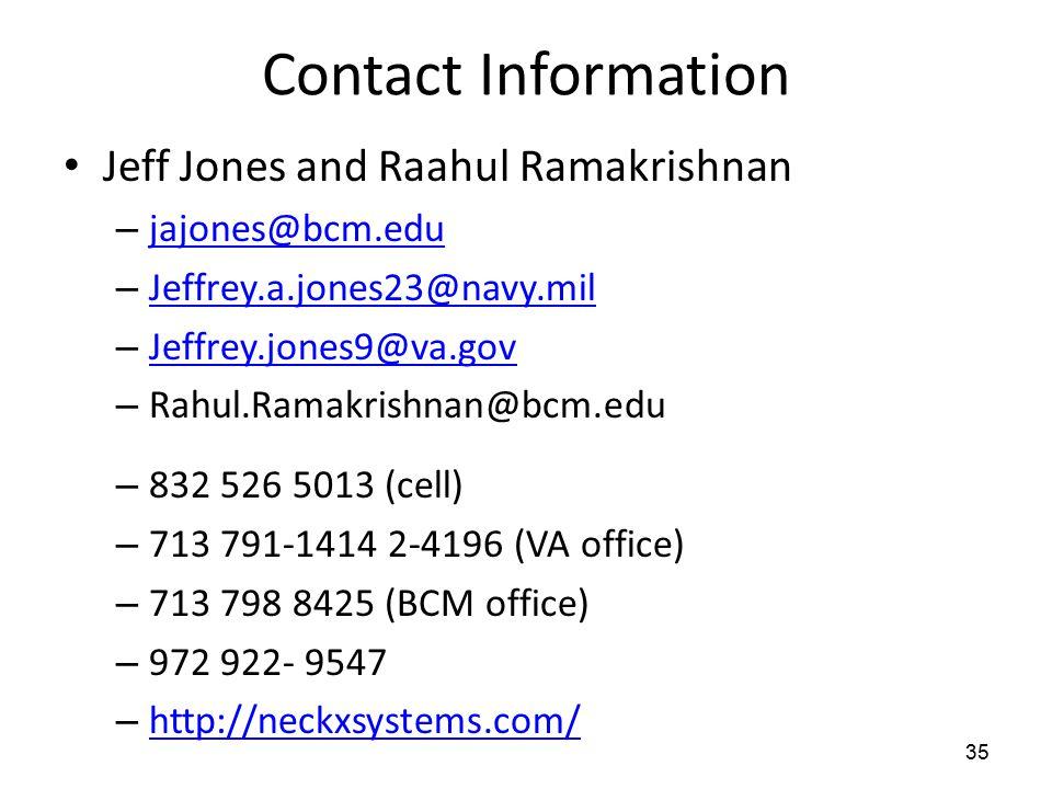 Contact Information Jeff Jones and Raahul Ramakrishnan. jajones@bcm.edu. Jeffrey.a.jones23@navy.mil.