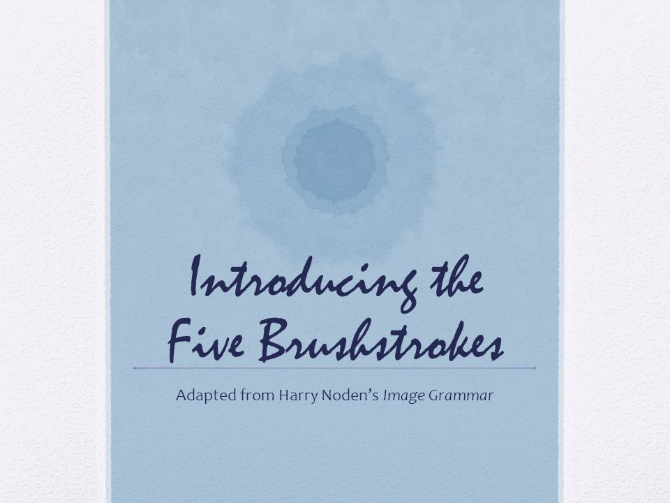 Introducing the Five Brushstrokes