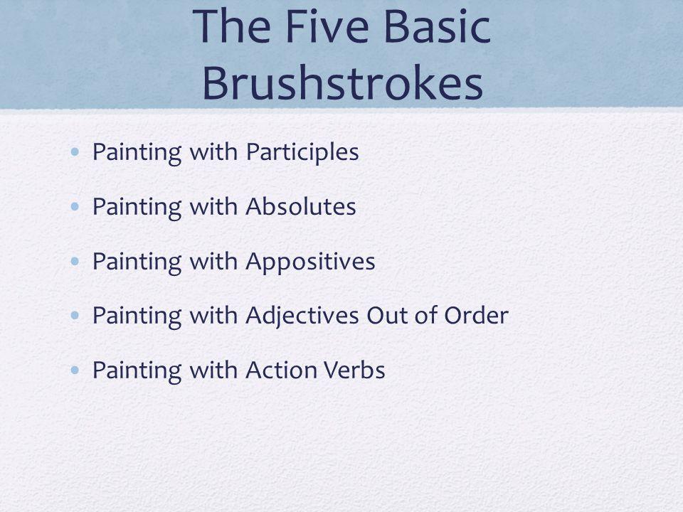 The Five Basic Brushstrokes