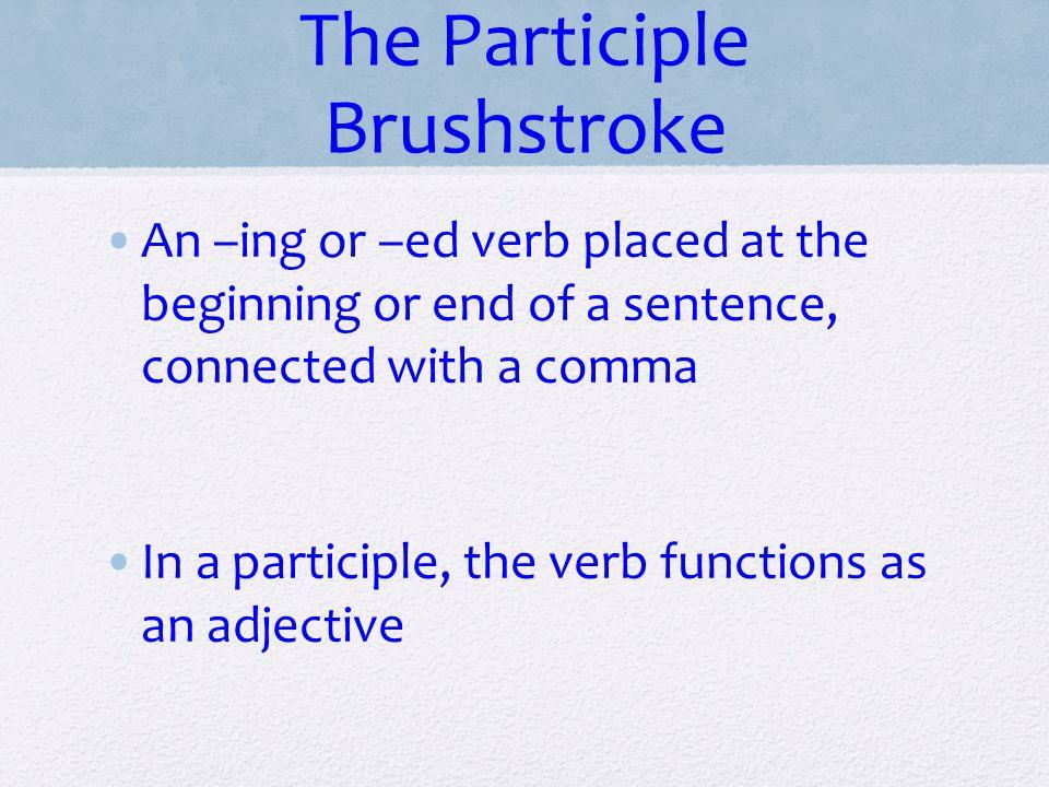 The Participle Brushstroke