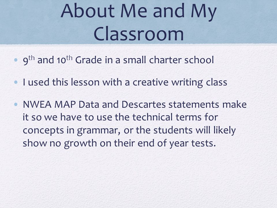 About Me and My Classroom