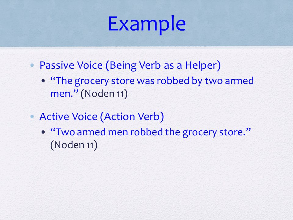 Example Passive Voice (Being Verb as a Helper)