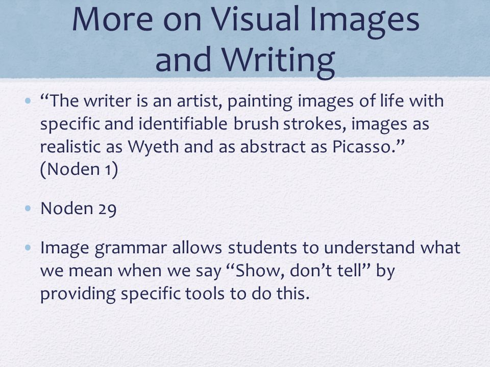 More on Visual Images and Writing
