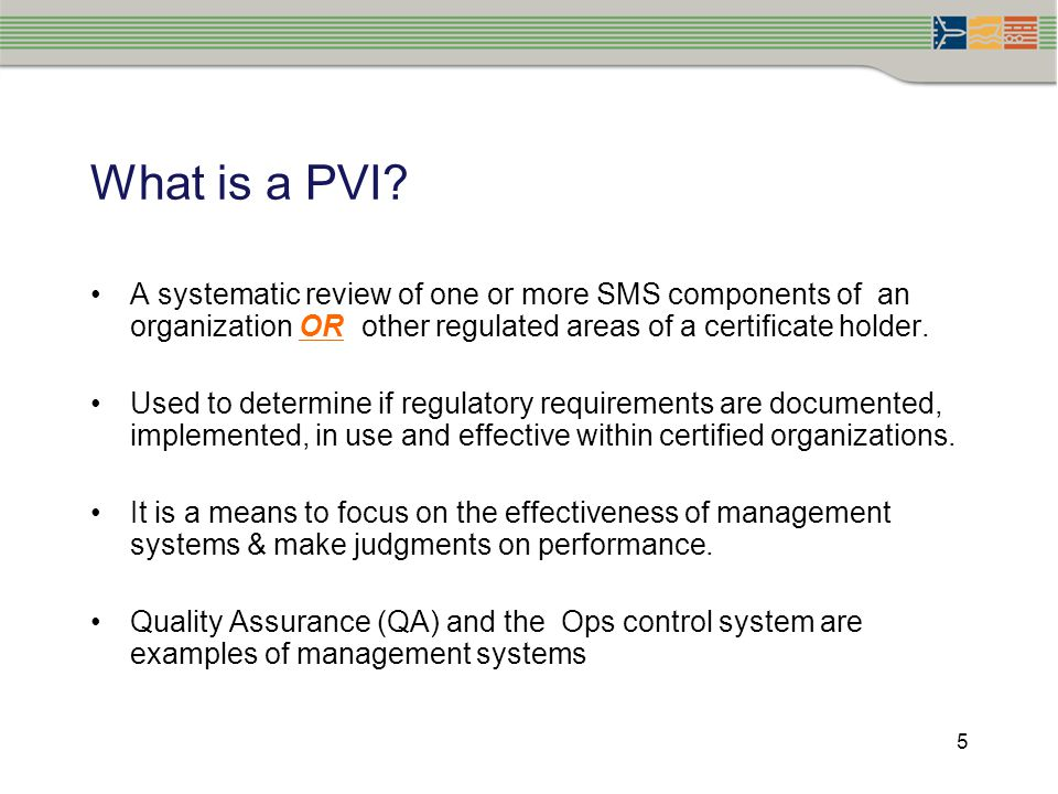 What is a PVI A systematic review of one or more SMS components of an organization OR other regulated areas of a certificate holder.