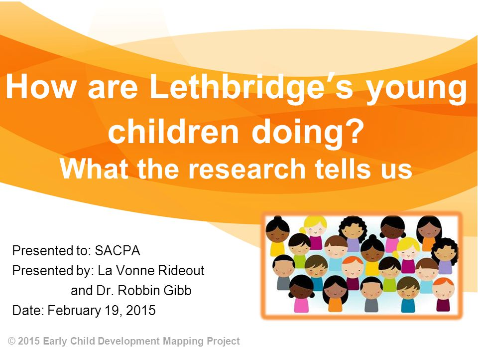 How are Lethbridge's young children doing What the research tells us
