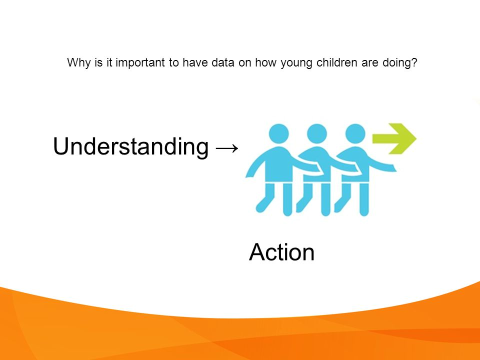 Why is it important to have data on how young children are doing