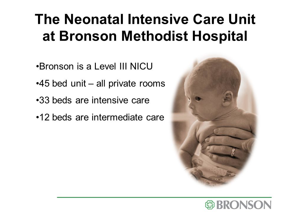 The Neonatal Intensive Care Unit at Bronson Methodist Hospital