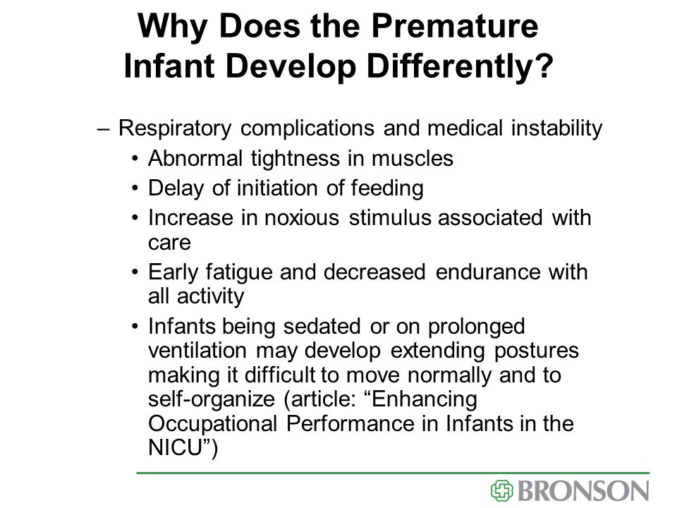 Why Does the Premature Infant Develop Differently