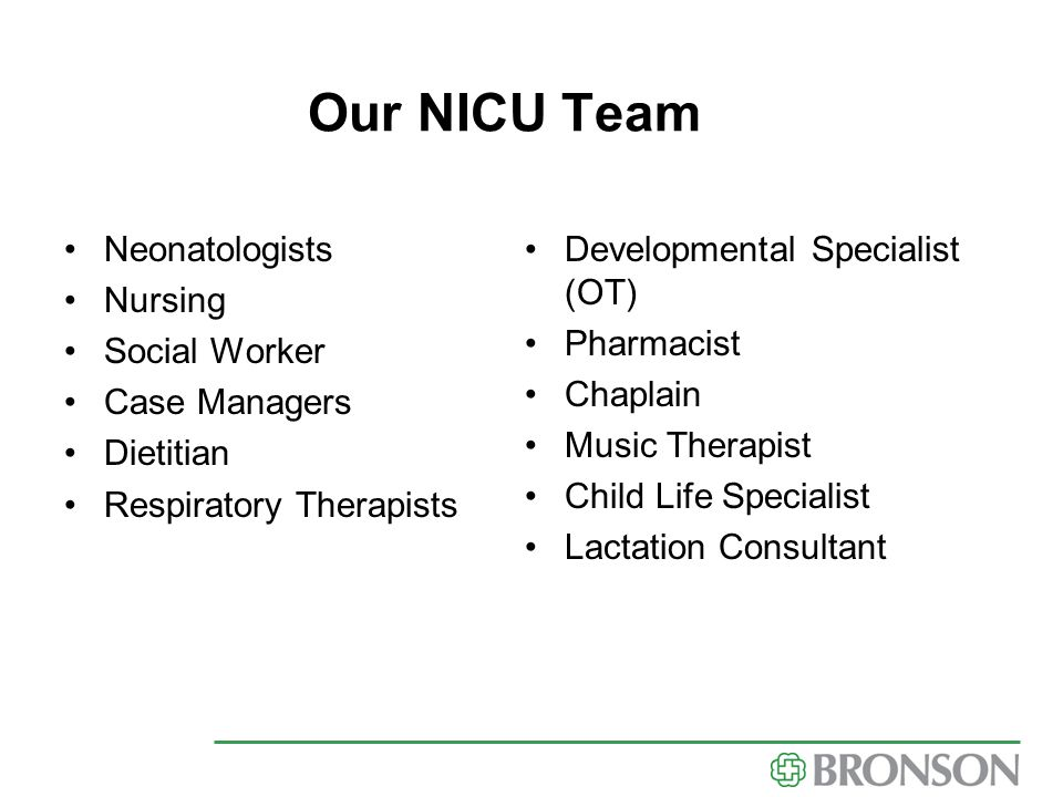 Our NICU Team Neonatologists Nursing Social Worker Case Managers