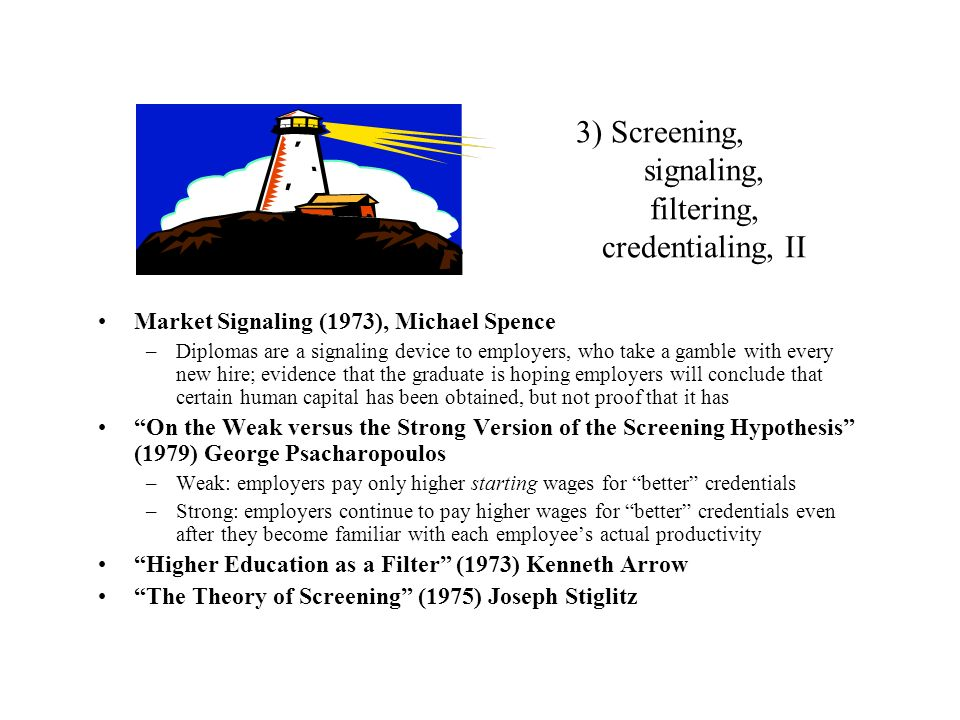 3) Screening, signaling, filtering, credentialing, II