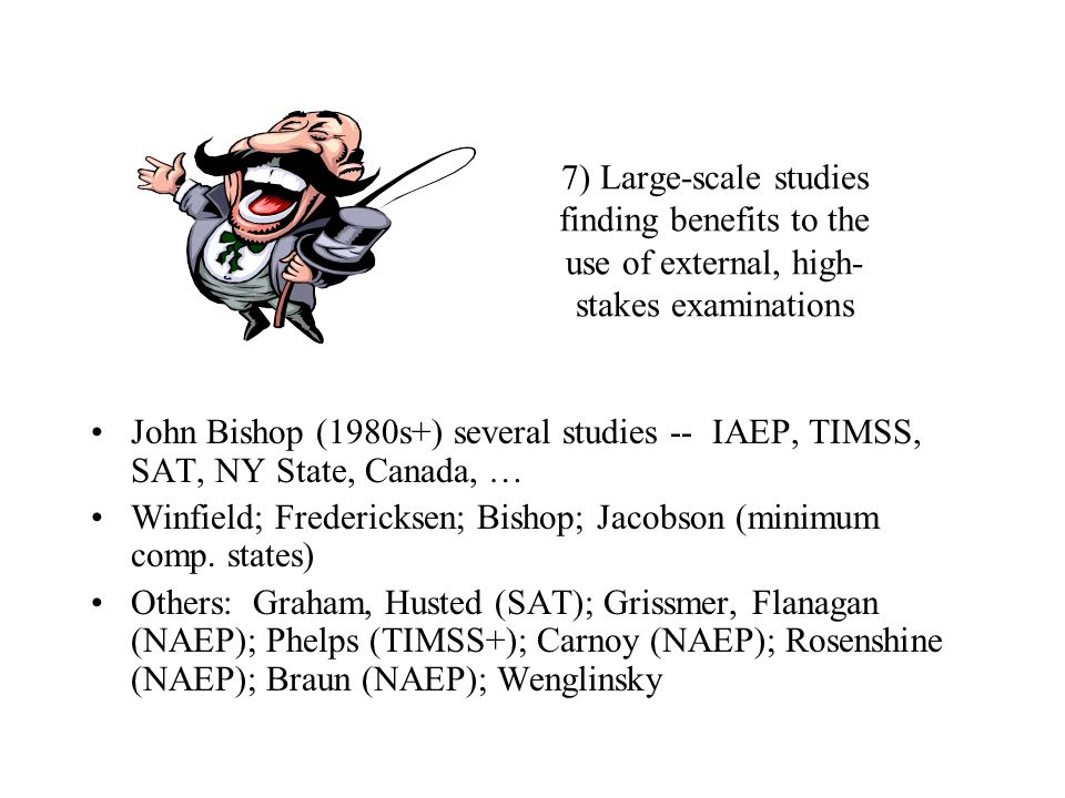 7) Large-scale studies finding benefits to the use of external, high-stakes examinations