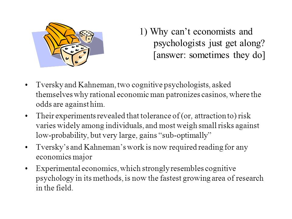 1) Why can't economists and psychologists just get along