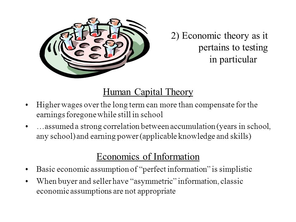 2) Economic theory as it pertains to testing in particular