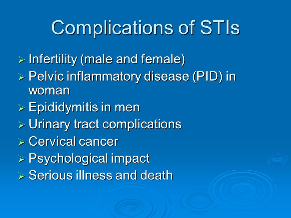 Complications of STIs Infertility (male and female)